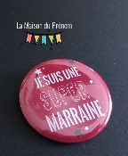 Badge - SUPER MARRAINE